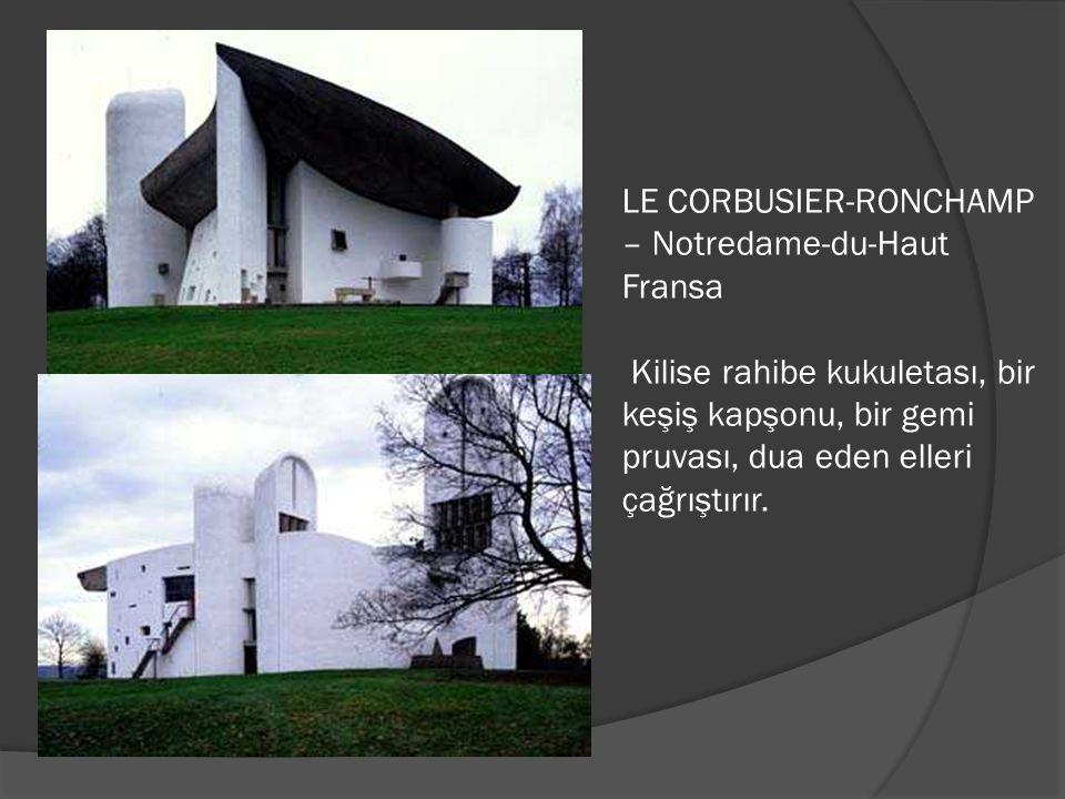 LE CORBUSIER-RONCHAMP – Notredame-du-Haut Fransa Kilise rahibe kukuletası, bir keşiş kapşonu, bir gemi pruvası, dua eden elleri çağrıştırır.