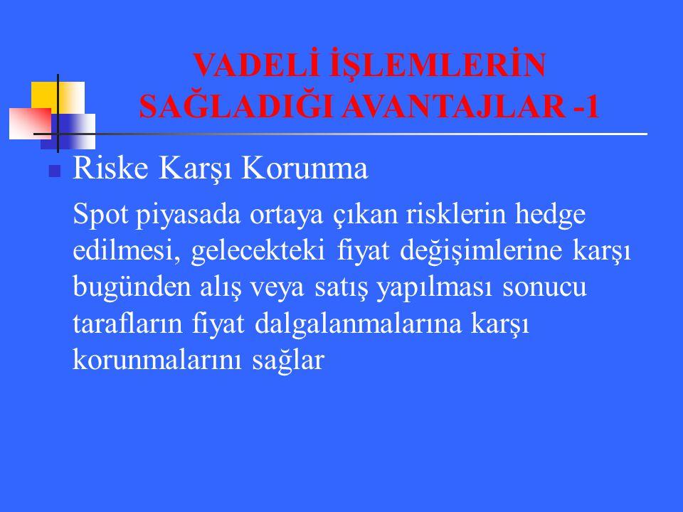 VADELİ İŞLEMLERİN SAĞLADIĞI AVANTAJLAR -1