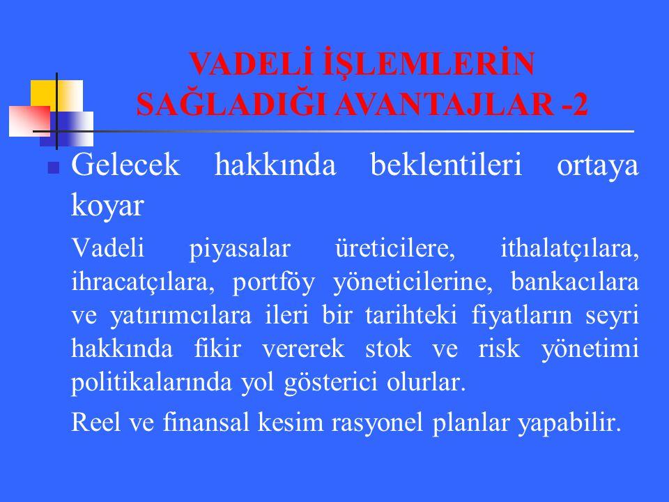 VADELİ İŞLEMLERİN SAĞLADIĞI AVANTAJLAR -2