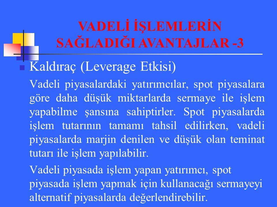 VADELİ İŞLEMLERİN SAĞLADIĞI AVANTAJLAR -3