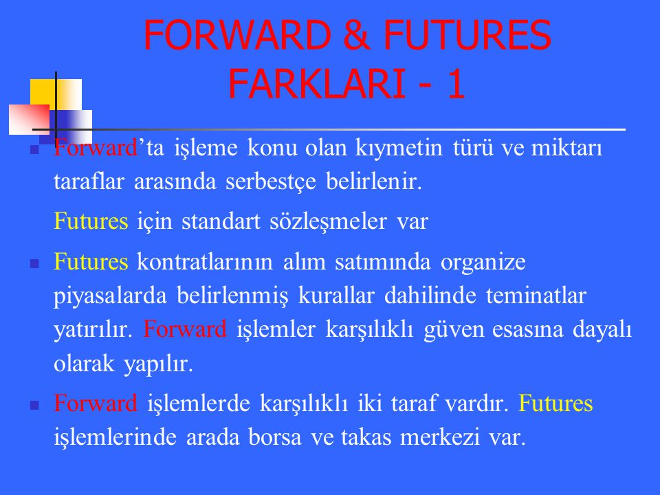 FORWARD & FUTURES FARKLARI - 1