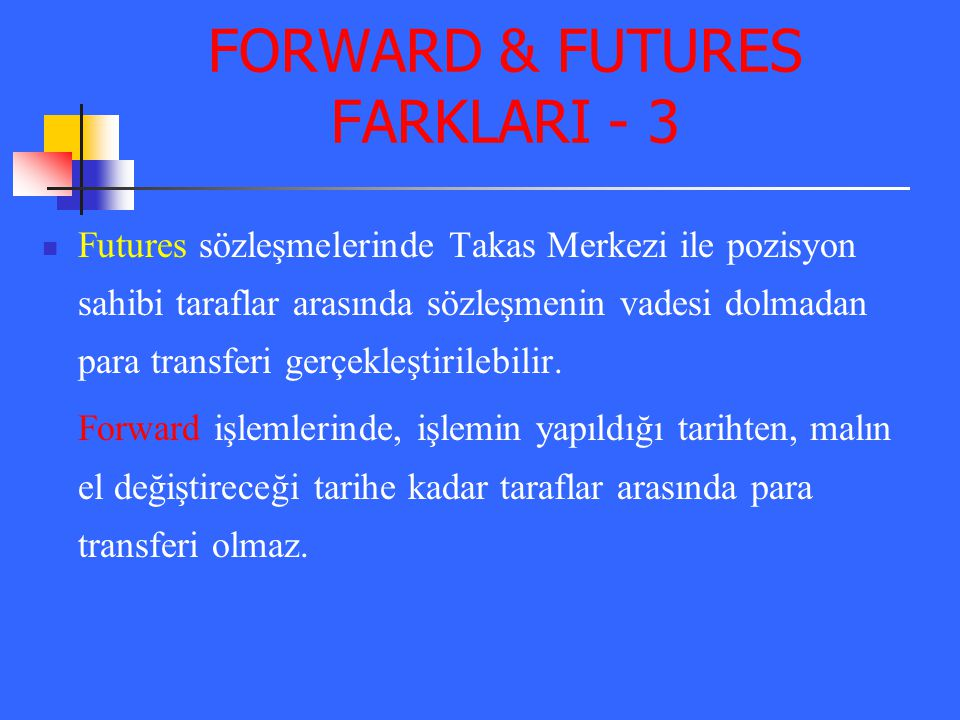 FORWARD & FUTURES FARKLARI - 3