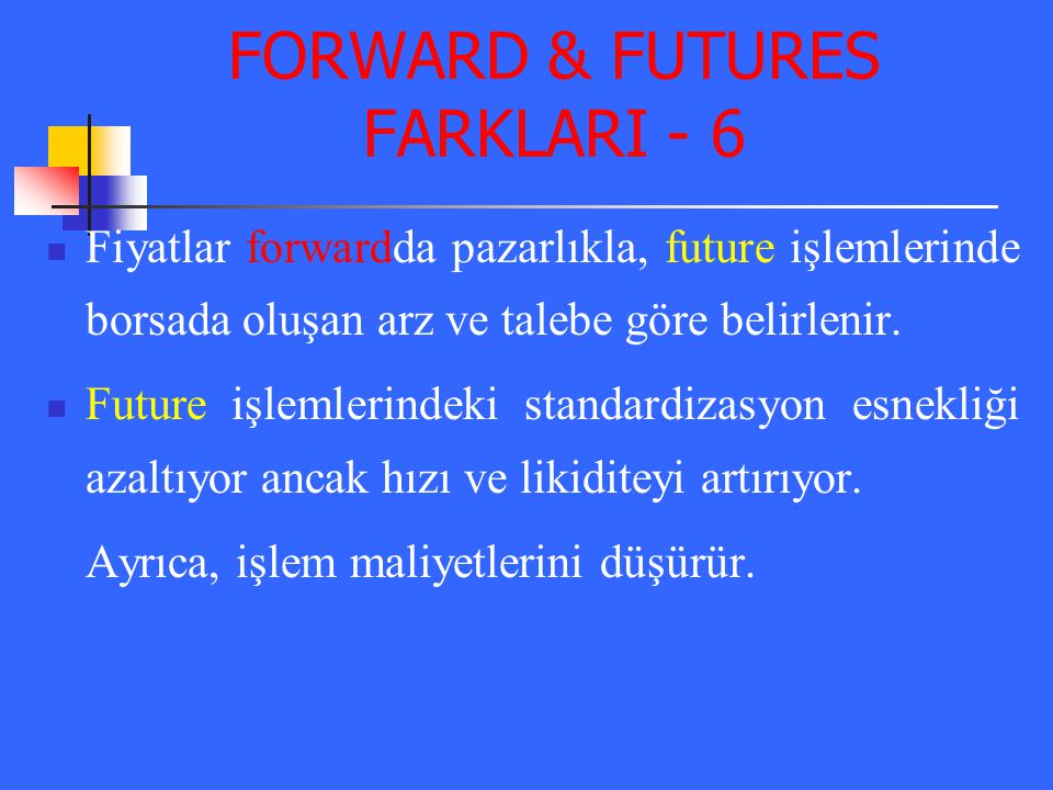 FORWARD & FUTURES FARKLARI - 6
