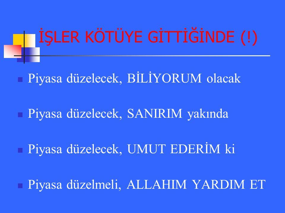 İŞLER KÖTÜYE GİTTİĞİNDE (!)