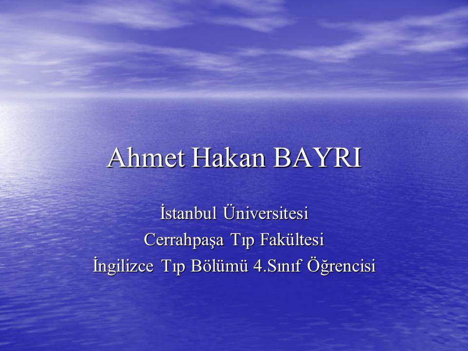 Ahmet Hakan BAYRI İstanbul Üniversitesi Cerrahpaşa Tıp Fakültesi