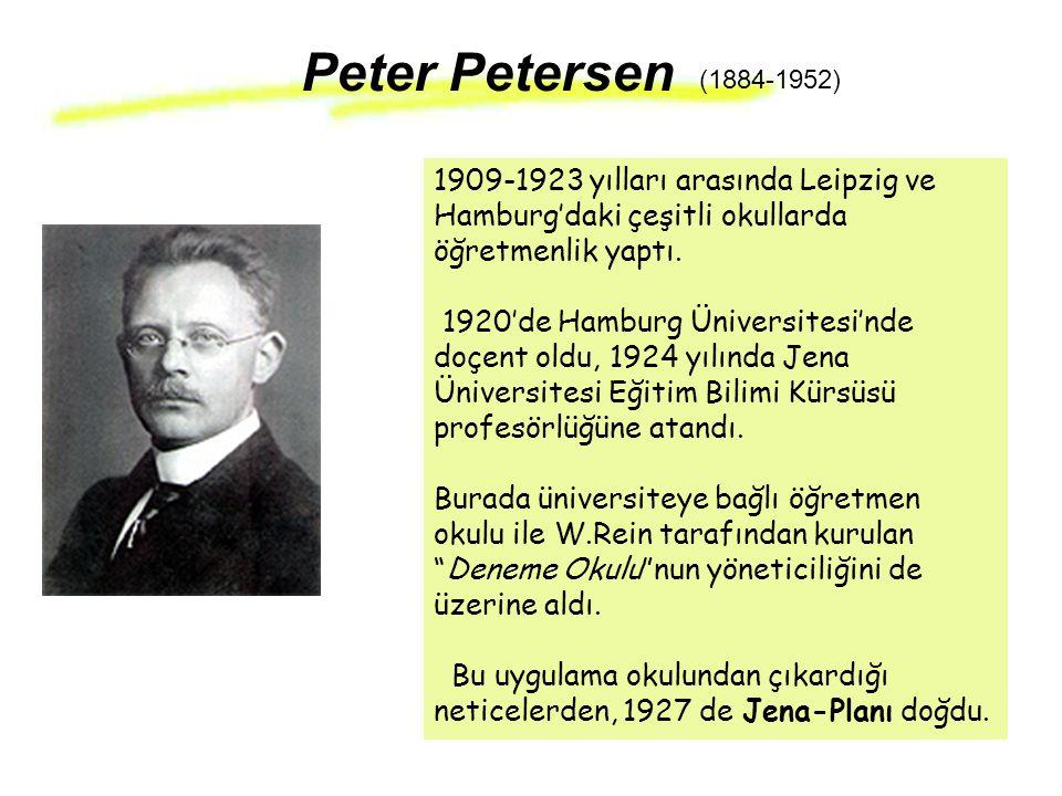 Peter Petersen (1884-1952) 1909-1923 yılları arasında Leipzig ve Hamburg'daki çeşitli okullarda öğretmenlik yaptı.