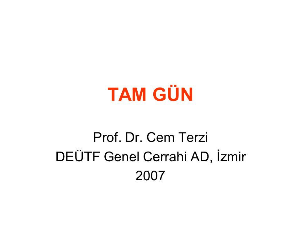 Prof. Dr. Cem Terzi DEÜTF Genel Cerrahi AD, İzmir 2007