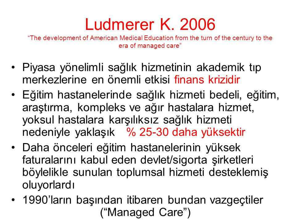 Ludmerer K. 2006 The development of American Medical Education from the turn of the century to the era of managed care