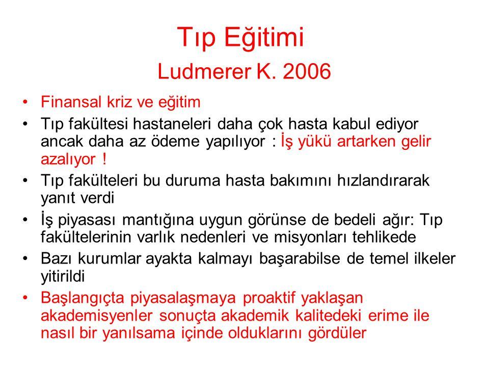 Tıp Eğitimi Ludmerer K. 2006 Finansal kriz ve eğitim