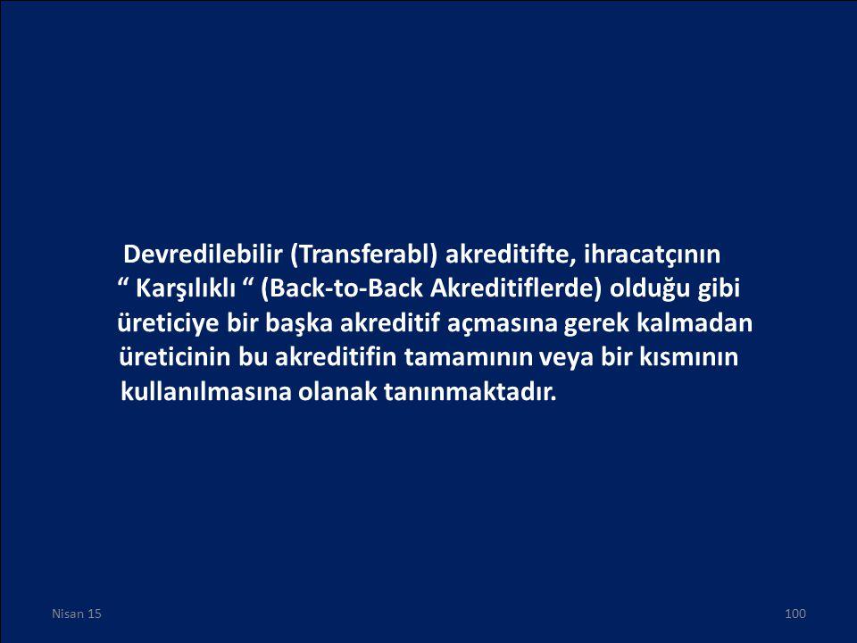 Devredilebilir (Transferabl) akreditifte, ihracatçının