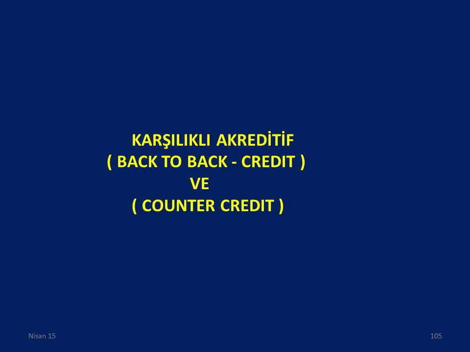 KARŞILIKLI AKREDİTİF ( BACK TO BACK - CREDIT ) VE ( COUNTER CREDIT )