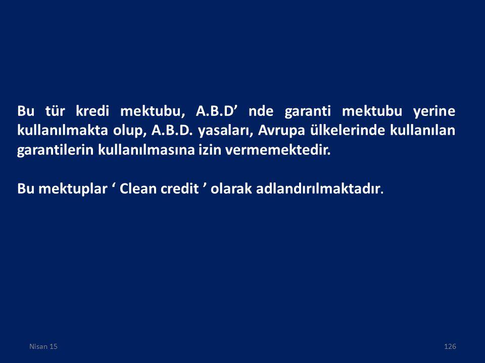 Bu mektuplar ' Clean credit ' olarak adlandırılmaktadır.