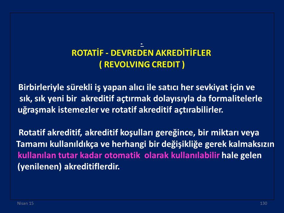 ROTATİF - DEVREDEN AKREDİTİFLER ( REVOLVING CREDIT )