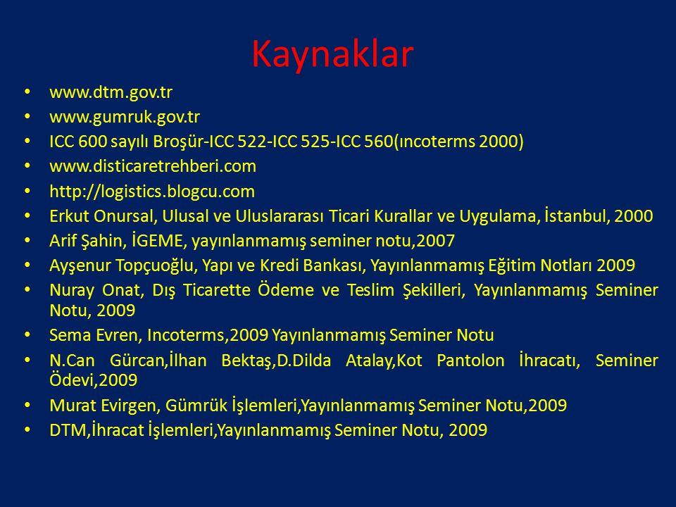 Kaynaklar www.dtm.gov.tr www.gumruk.gov.tr