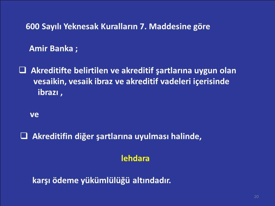 600 Sayılı Yeknesak Kuralların 7. Maddesine göre Amir Banka ;