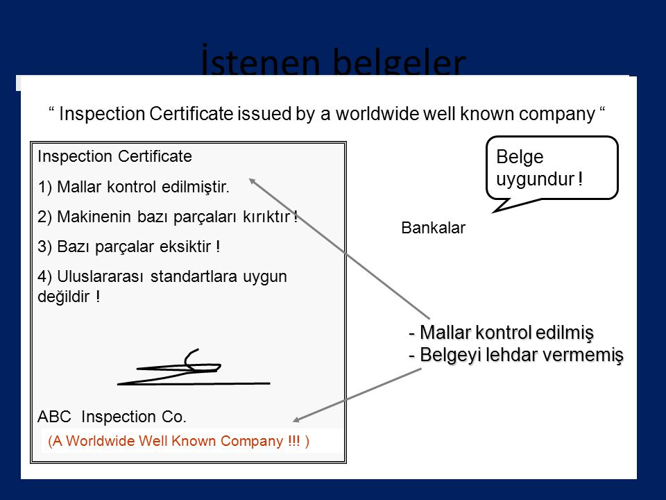 İstenen belgeler Inspection Certificate issued by a worldwide well known company Belge uygundur !