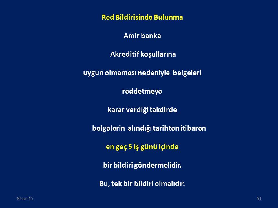 Red Bildirisinde Bulunma Amir banka Akreditif koşullarına