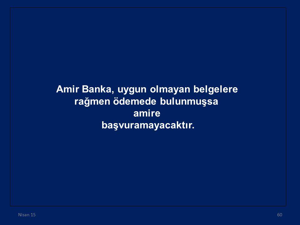 Amir Banka, uygun olmayan belgelere rağmen ödemede bulunmuşsa