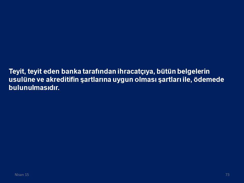 Teyit, teyit eden banka tarafından ihracatçıya, bütün belgelerin usulüne ve akreditifin şartlarına uygun olması şartları ile, ödemede bulunulmasıdır.