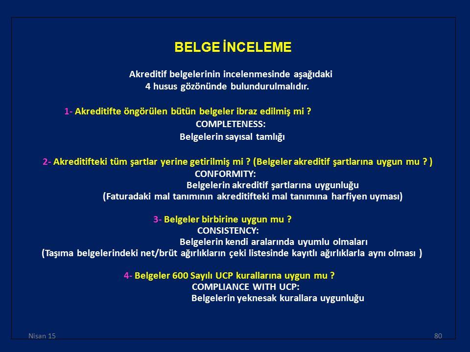 BELGE İNCELEME Akreditif belgelerinin incelenmesinde aşağıdaki