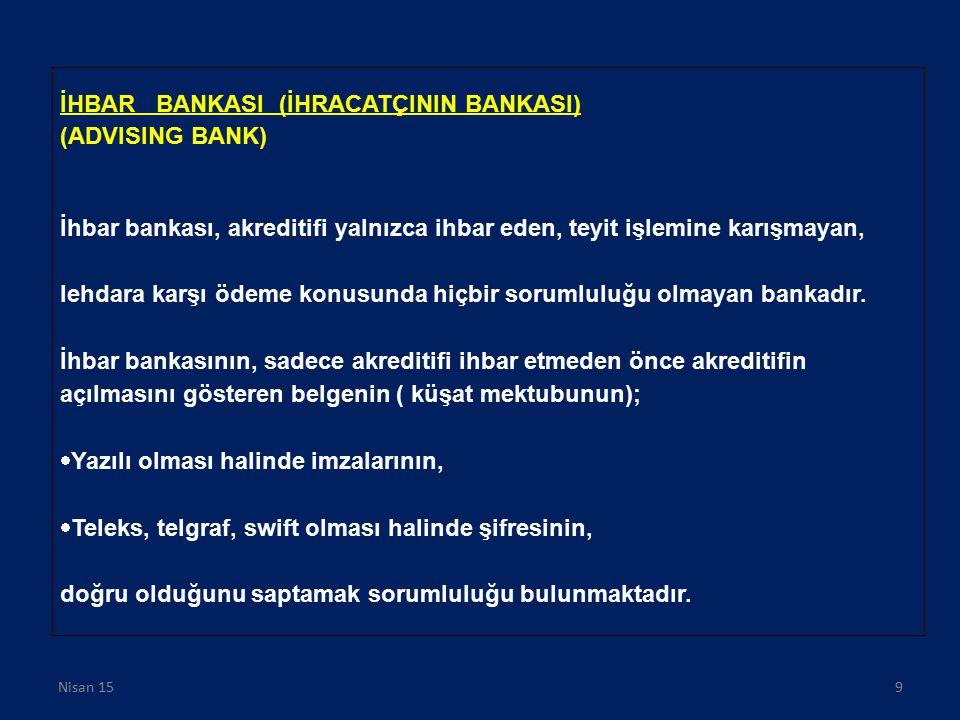 İHBAR BANKASI (İHRACATÇININ BANKASI) (ADVISING BANK)