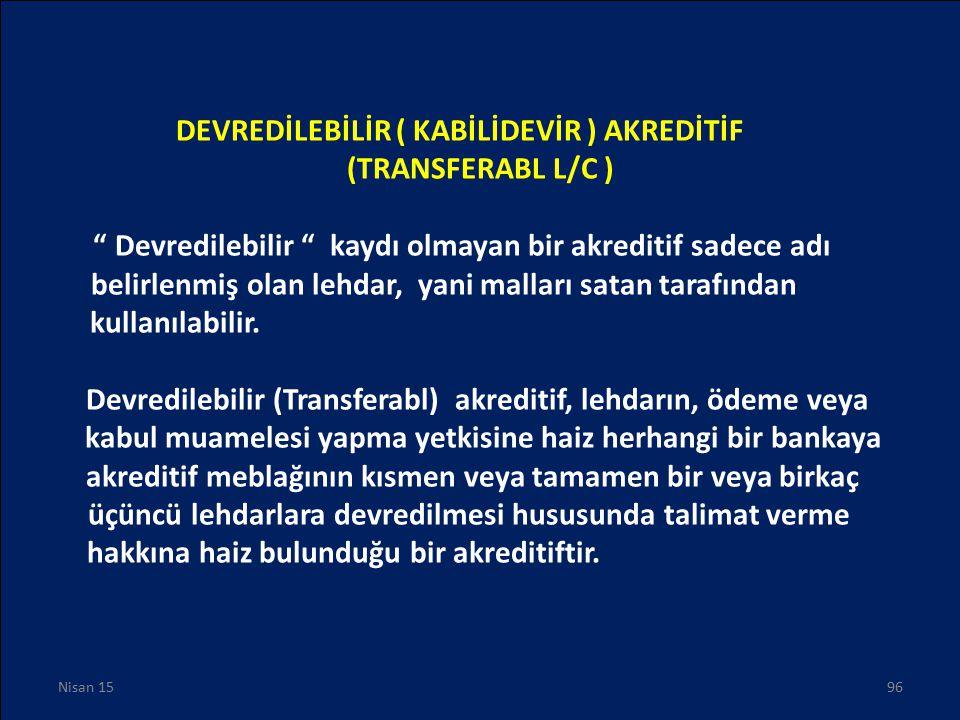 DEVREDİLEBİLİR ( KABİLİDEVİR ) AKREDİTİF (TRANSFERABL L/C )