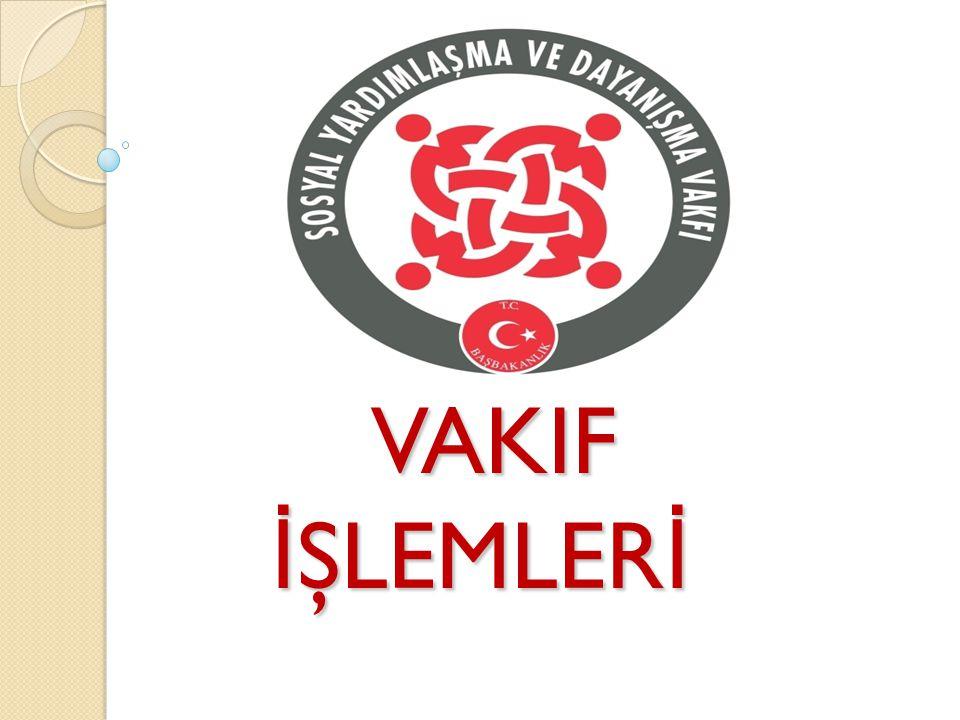 VAKIF İŞLEMLERİ