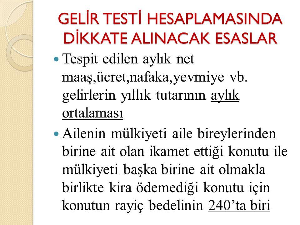 GELİR TESTİ HESAPLAMASINDA DİKKATE ALINACAK ESASLAR