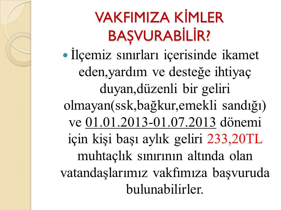 VAKFIMIZA KİMLER BAŞVURABİLİR