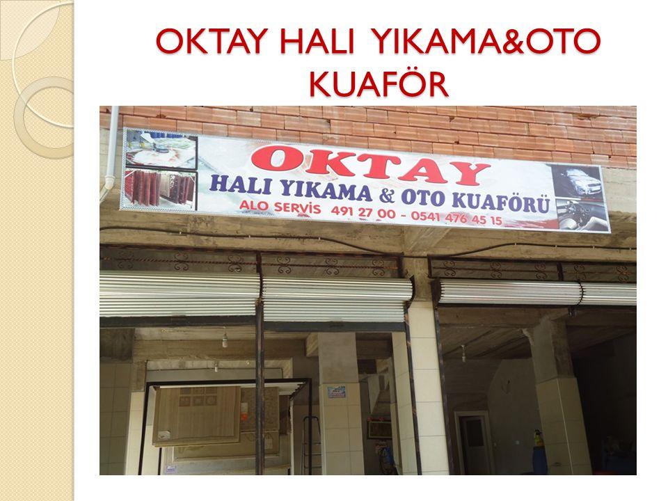 OKTAY HALI YIKAMA&OTO KUAFÖR