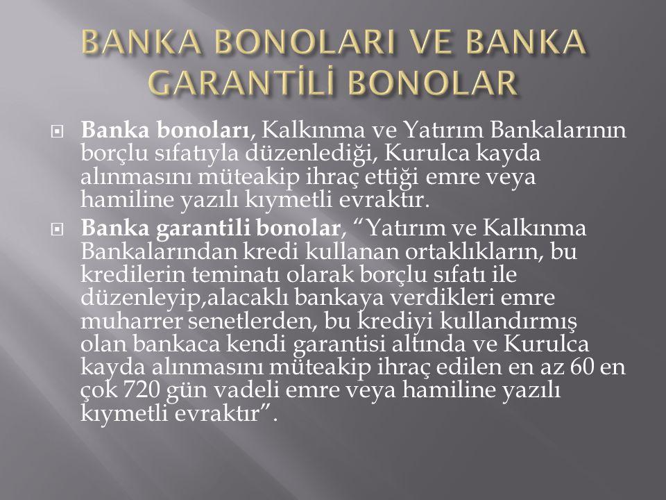 BANKA BONOLARI VE BANKA GARANTİLİ BONOLAR