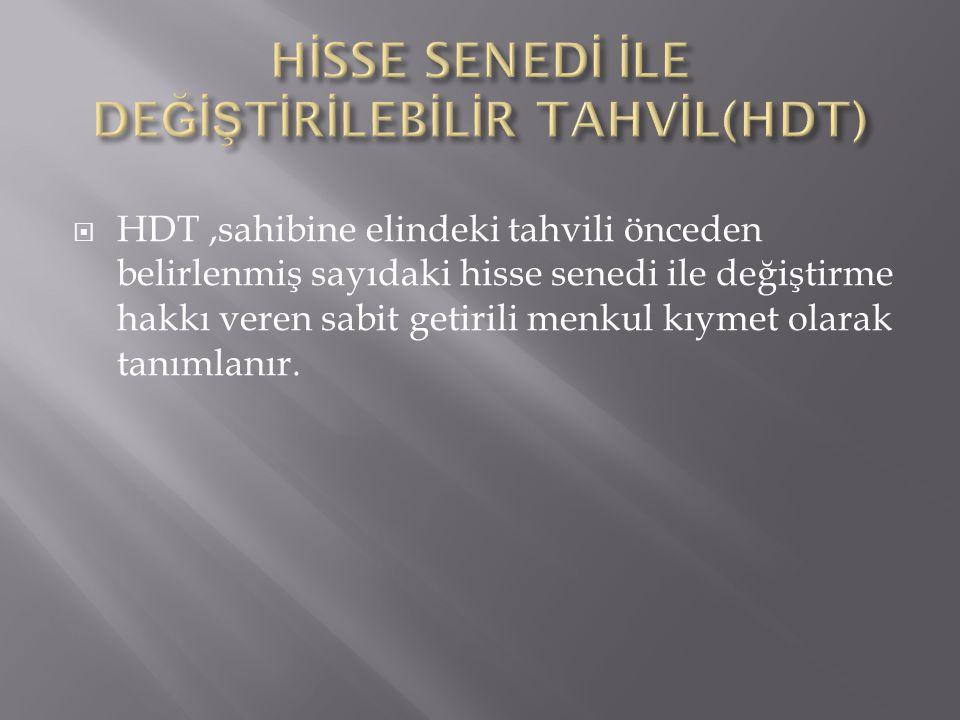 HİSSE SENEDİ İLE DEĞİŞTİRİLEBİLİR TAHVİL(HDT)