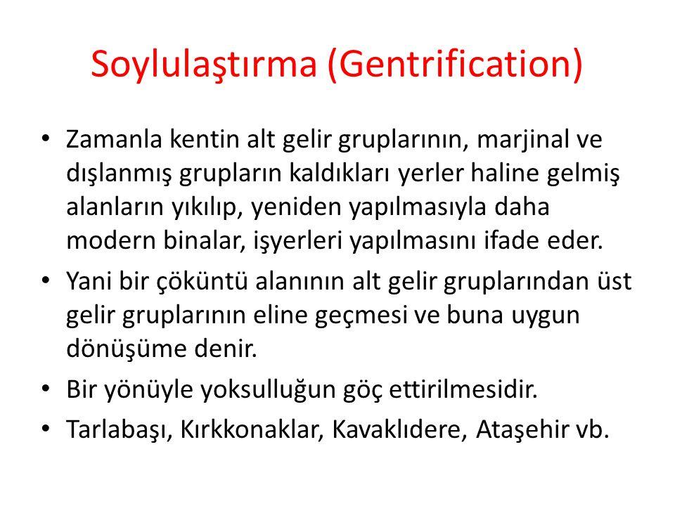 Soylulaştırma (Gentrification)