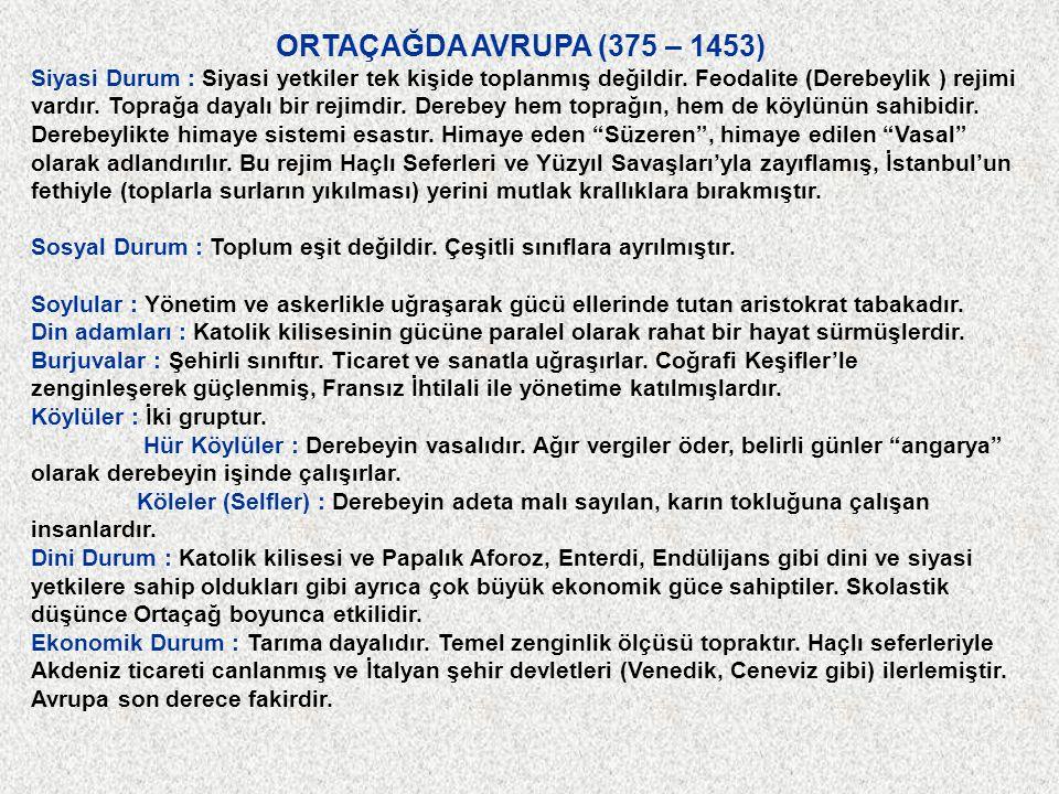 ORTAÇAĞDA AVRUPA (375 – 1453) Siyasi Durum : Siyasi yetkiler tek kişide toplanmış değildir.
