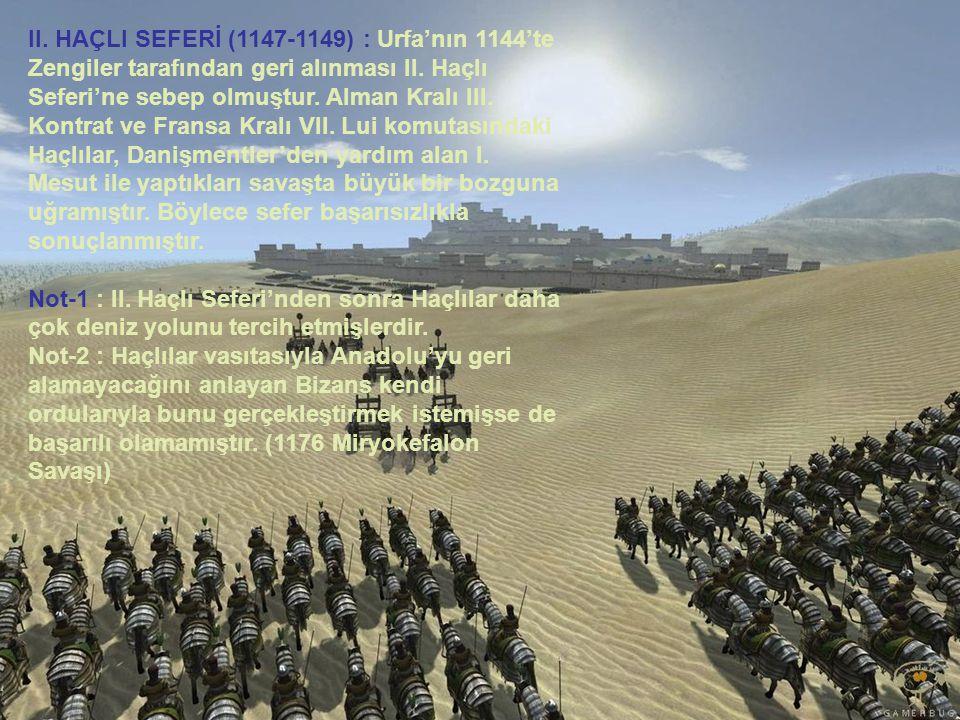 II. HAÇLI SEFERİ (1147-1149) : Urfa'nın 1144'te Zengiler tarafından geri alınması II.