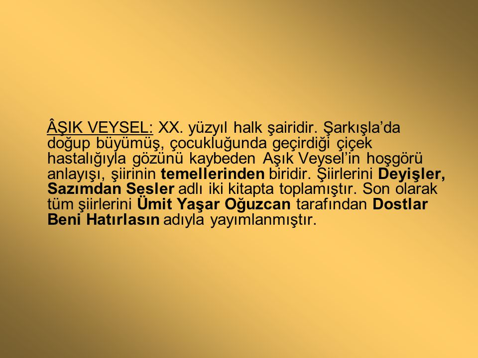 ÂŞIK VEYSEL: XX. yüzyıl halk şairidir