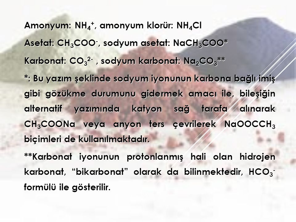 Amonyum: NH4+, amonyum klorür: NH4Cl