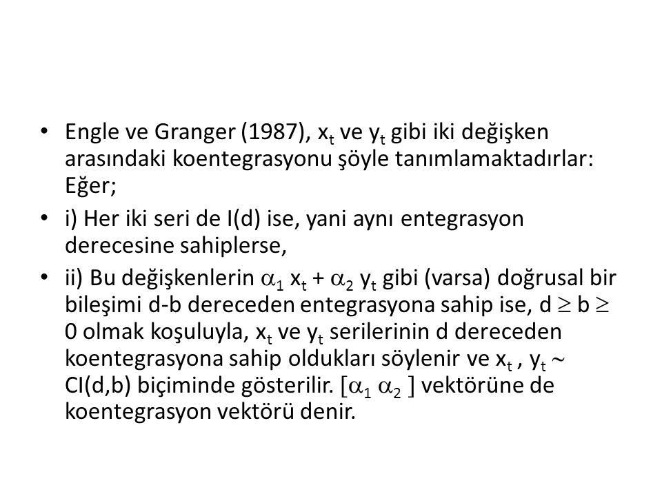 Engle ve Granger (1987), xt ve yt gibi iki değişken arasındaki koentegrasyonu şöyle tanımlamaktadırlar: Eğer;