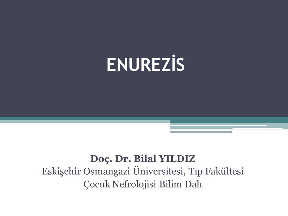 ENUREZİS Doç. Dr. Bilal YILDIZ
