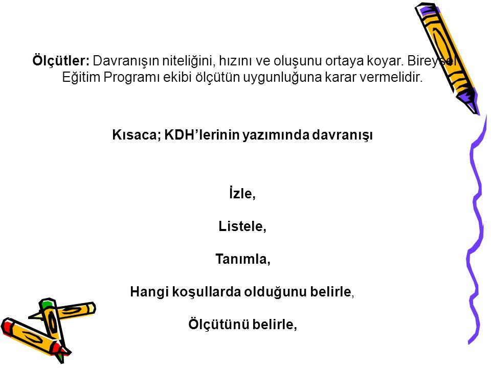 Kısaca; KDH'lerinin yazımında davranışı