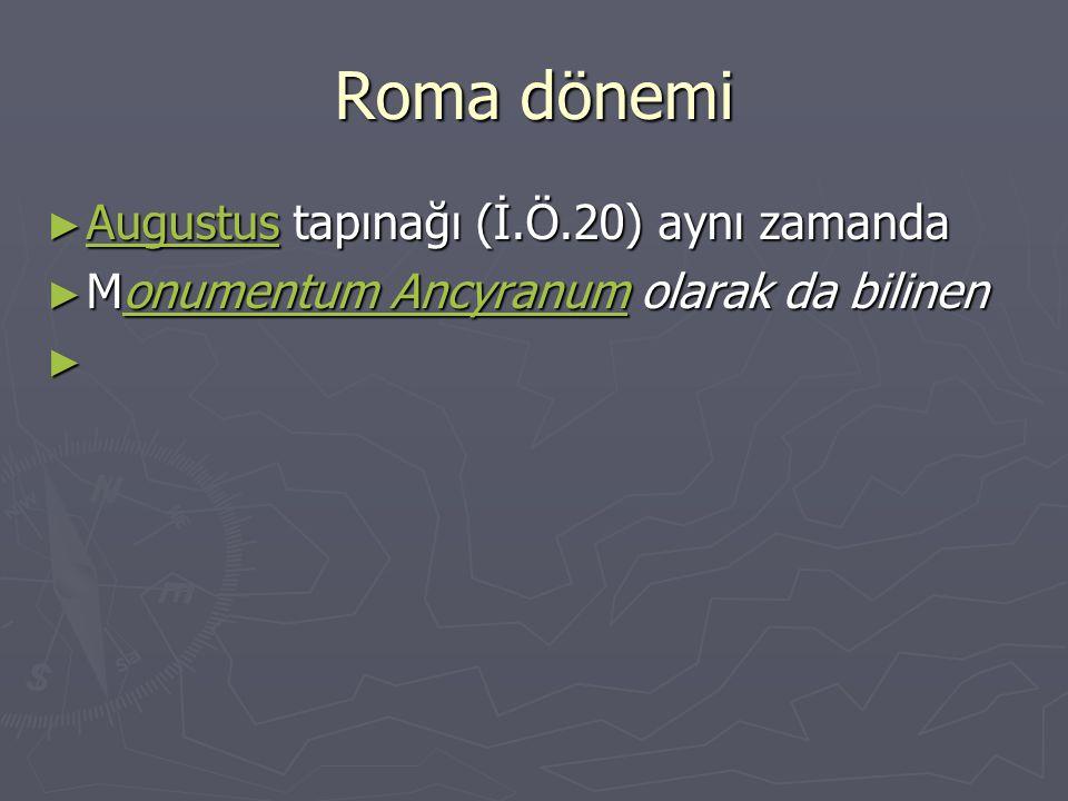 Roma dönemi Augustus tapınağı (İ.Ö.20) aynı zamanda