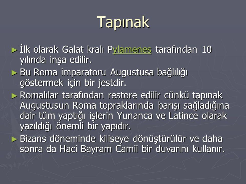 Tapınak İlk olarak Galat kralı Pylamenes tarafından 10 yılında inşa edilir. Bu Roma imparatoru Augustusa bağlılığı göstermek için bir jestdir.
