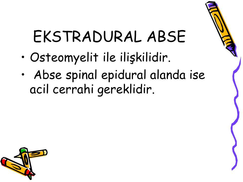 EKSTRADURAL ABSE Osteomyelit ile ilişkilidir.