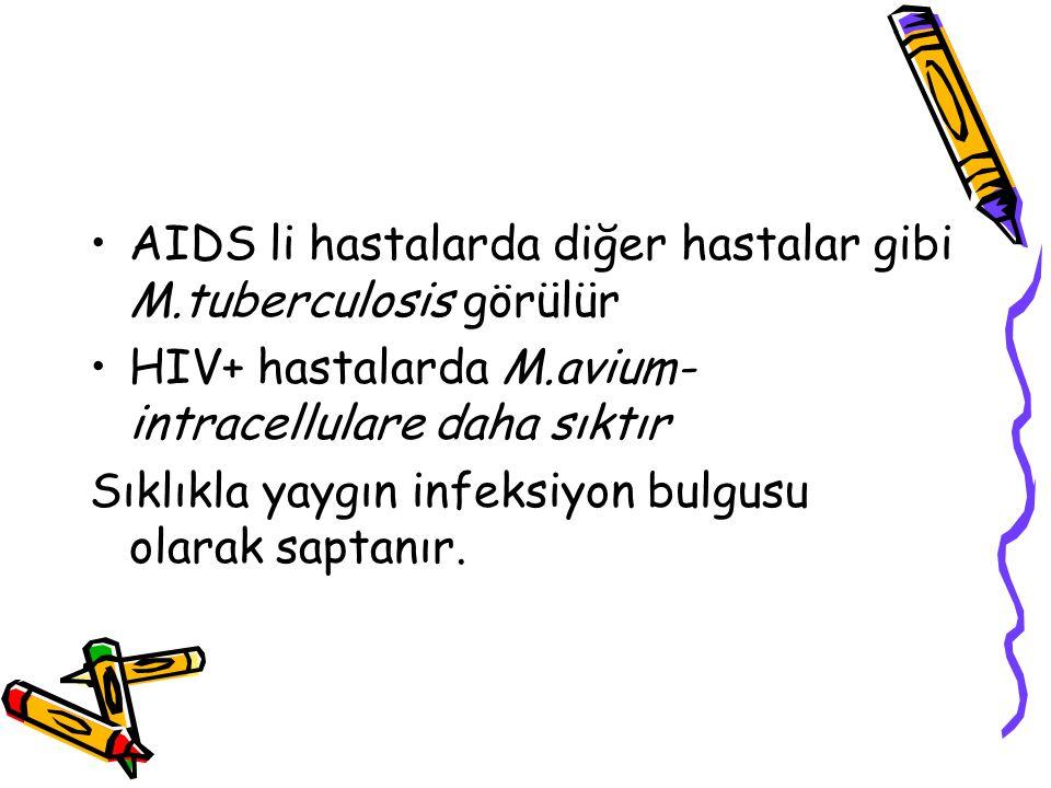 AIDS li hastalarda diğer hastalar gibi M.tuberculosis görülür
