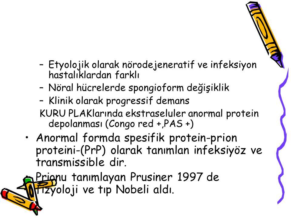 Prionu tanımlayan Prusiner 1997 de fizyoloji ve tıp Nobeli aldı.