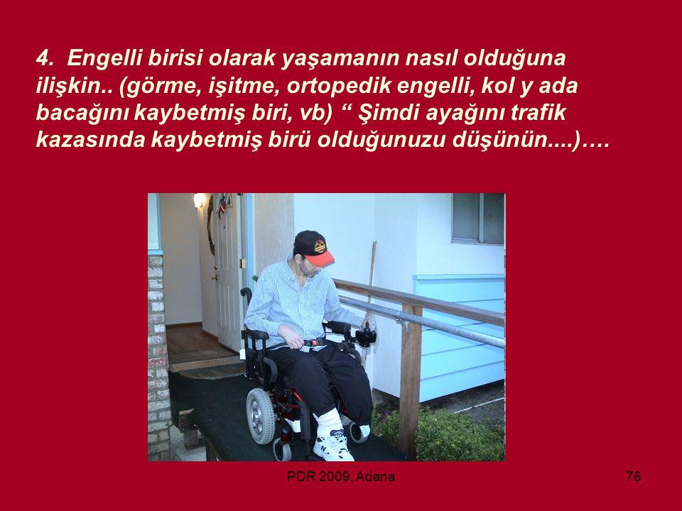 4. Engelli birisi olarak yaşamanın nasıl olduğuna ilişkin