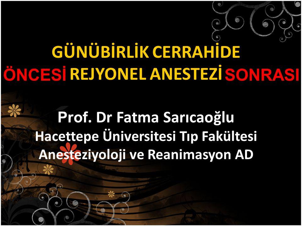 GÜNÜBİRLİK CERRAHİDE REJYONEL ANESTEZİ Prof