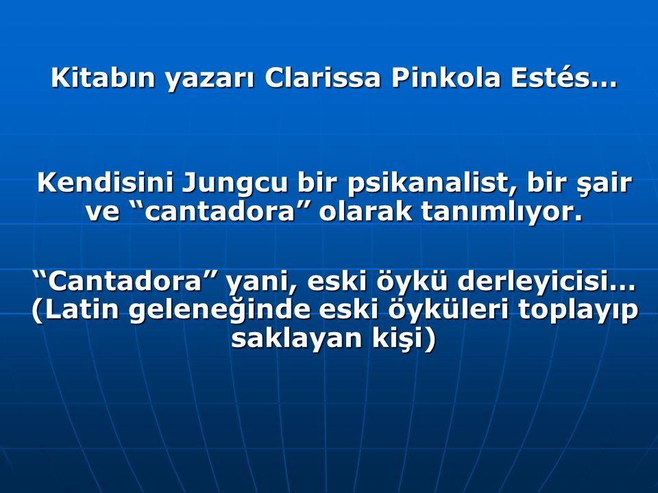 Kitabın yazarı Clarissa Pinkola Estés…