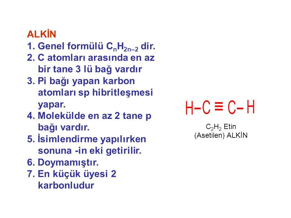 1. Genel formülü CnH2n–2 dir.