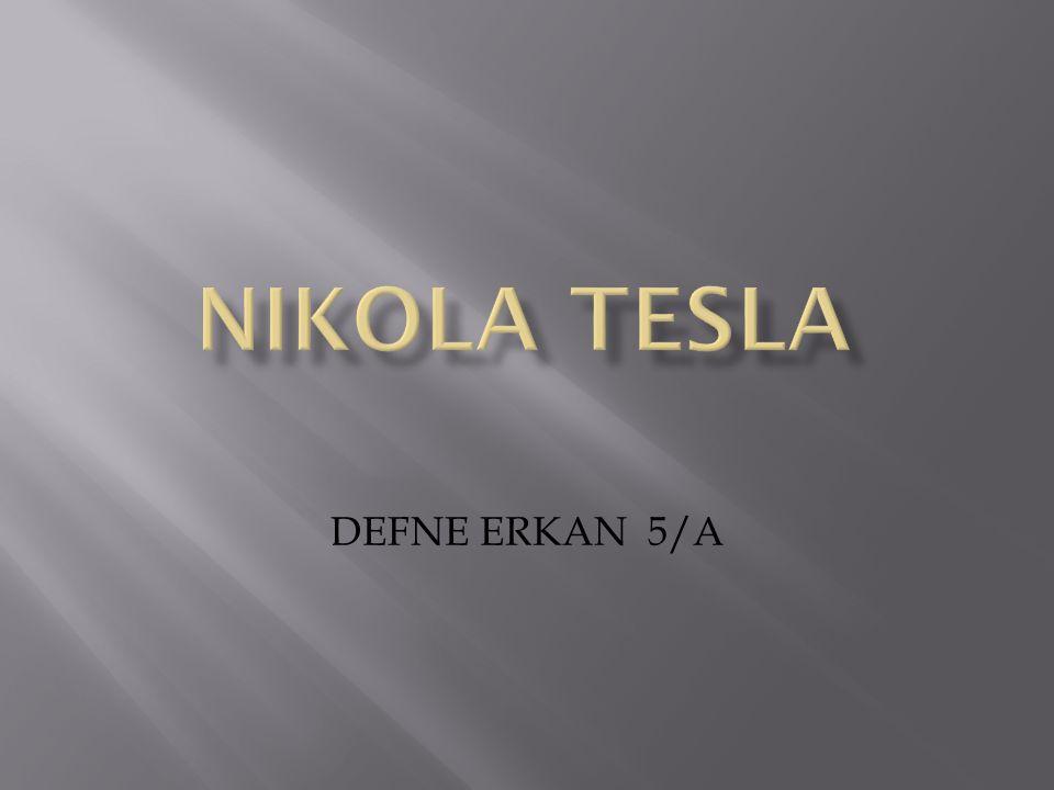NIKOLA TESLA DEFNE ERKAN 5/A